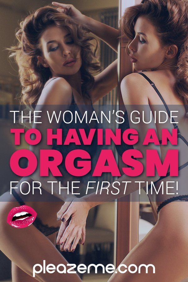 Pinterest pin for The Woman's Guide to Having an Orgasm for the First Time